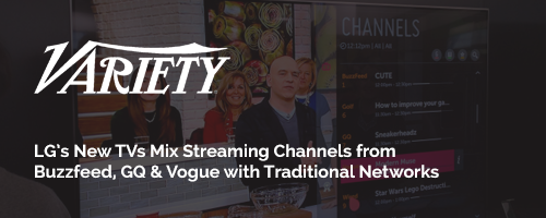 LG's New TVs Mix Streaming Channels from Buzzfeed, GQ & Vogue with Traditional Networks