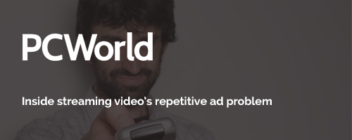 Ad nauseam: Inside streaming video's repetitive ad problem
