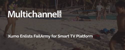 Xumo Enlists FailArmy for Smart TV Platform