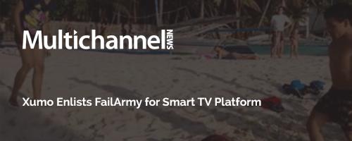 Xumo Enlists FailArmy for Smart TV Platform